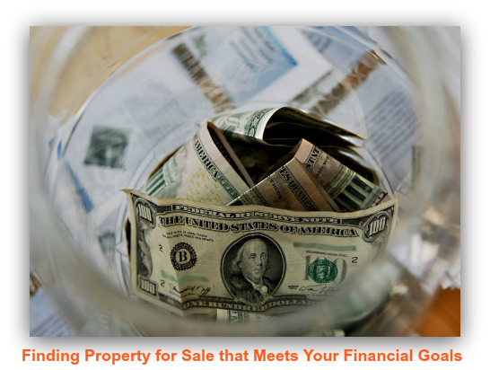 Finding Property for Sale that Meets Your Financial Goals